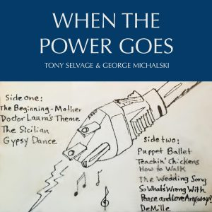 When The Power Goes | Tony Selvage